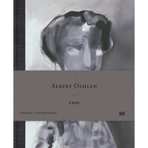 Albert Oehlen: Grau by Nahmad Contemporary, 9783775744270