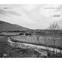 Anjar 1939-2019: Rebuilding Mussa Dagh in Lebanon by Artivar Jaklian, 9783775746656