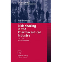 Risk-sharing in the Pharmaceutical Industry: The Case of Out-licensing by Gerrit Reepmeyer, 9783790816679