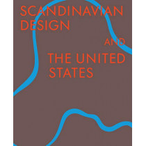 Scandinavian Design and the United States, 1890-1980 by Bobbye Tigerman, 9783791359168