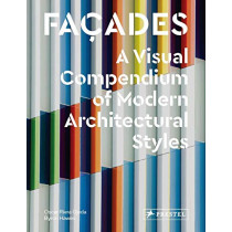 Facades: A Visual Compendium of Modern Architectural Styles by Oscar Riera Ojeda, 9783791385174