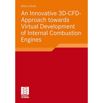 An Innovative 3D-CFD-approach Towards Virtual Development of Internal Combustion Engines by Marco Chiodi, 9783834815408