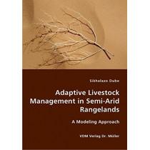 Adaptive Livestock Management in Semi-Arid Rangelands by Sikhalazo Dube, 9783836428538