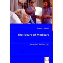 The Future of Medicare by Jonathan T Swanson, 9783836489898