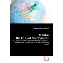 Mexico: The Crisis of Development by Matthew Johns Robertson, 9783836495011