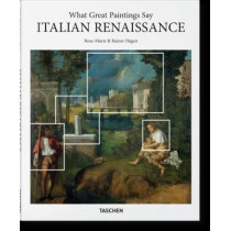 What Great Paintings Say. Italian Renaissance by Rainer & Rose-Marie Hagen, 9783836569675