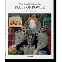 What Great Paintings Say. Faces of Power by Rainer & Rose-Marie Hagen, 9783836569767