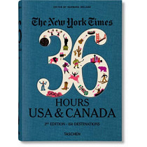 NYT. 36 Hours. USA & Canada. 3rd Edition by Barbara Ireland, 9783836575324