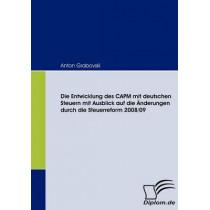 Die Entwicklung Des Capm Mit Deutschen Steuern Mit Ausblick Auf Die Anderungen Durch Die Steuerreform 2008/09 by Anton Grabovski, 9783836662611