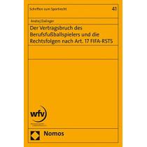 Der Vertragsbruch Des Berufsfussballspielers Und Die Rechtsfolgen Nach Art. 17 Fifa-Rsts by Andrej Dalinger, 9783848737864
