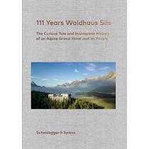 111 Years of Waldhaus Sils by Urs Kienberger, 9783858818317