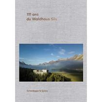 111 ans de l'Hotel Waldhaus Sils by Urs Kienberger, 9783858818416