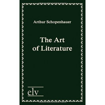 The Art of Literature by Arthur Schopenhauer, 9783862673667