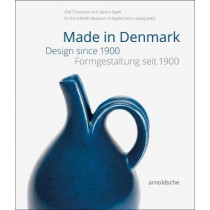 Made in Denmark: Design Since 1900 by Olaf Thormann, 9783897905252