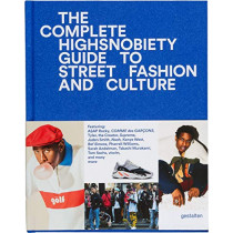 The Incomplete: Highsnobiety Guide to Street Fashion and Culture by Gestalten, 9783899555806