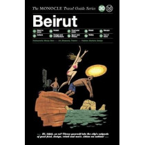 Beirut: The Monocle Travel Guide Series by Tyler Brule, 9783899559446