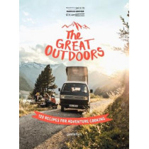 The Great Outdoors: 120 Recipes for Adventure Cooking by Markus Saemmer, 9783899559484