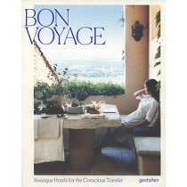 Bon Voyage: Boutique Hotels for the Conscious Traveler by Gestalten, 9783899559637