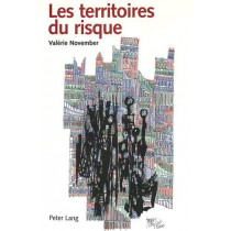 Les Territoires Du Risque: Le Risque Comme Objet de Reflexion Geographique by Valerie November, 9783906768960