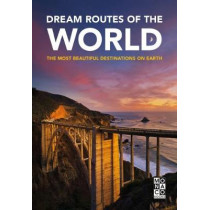 Dream Routes of the World: The Most Beautiful Destinations on Earth by Monaco Books, 9783955047061