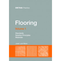 Flooring Volume 1: Standards, solution principles, materials by Jose Luis Moro, 9783955533014
