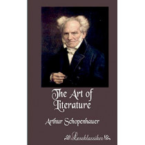 The Art of Literature by Arthur Schopenhauer, 9783955630133