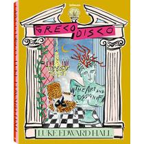 Greco Disco: The Art & Design of Luke Edward Hall by Luke Edward Hall, 9783961711963