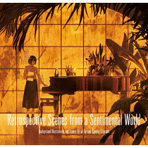 Retrospective Scences from a Sentimental World: Background Illustrations and Scenes by Up-and-Coming Artists by Pie International, 9784756251497