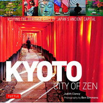Kyoto City of Zen: Visiting the Heritage Sites of Japan's Ancient Capital by Judith Clancy, 9784805315408