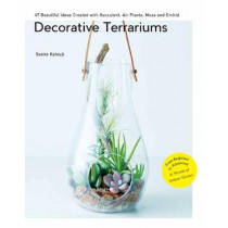 Decorative Terrariums: 47 Beautiful Ideas Created with Succulent, Air Plants, Moss and Orchid by Sueko Katsuji, 9784865051391