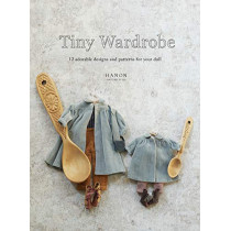 Tiny Wardrobe: 12 Adorable Designs and Patterns for Your Doll by Hanon, 9784865052268