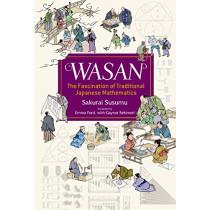 Wasan, The Fascination of Tradition Japanese Mathematics by Sakurai Susumu, 9784866580173
