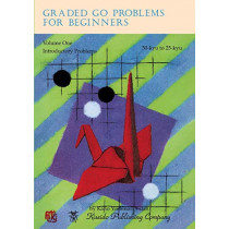 Graded Go Problems for Beginners, Volume One: Introductory Problems, 30-Kyu to 25-Kyu by Yoshinori Kano, 9784906574469
