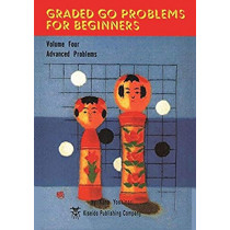 Graded Go Problems for Beginners: Volume Four. Advanced Problems by Yoshinori Kano, 9784906574490