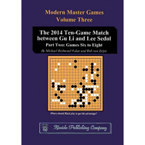 The 2014 Ten-Game Match Between Gu Li and Lee Sedol: Part Two: Games Six to Eight by Michael Redmond, 9784906574933