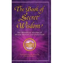 The Book of Secret Wisdom: The Prophetic Record of Human Destiny and Evolution by Zinovia Dushkova, 9785990543133