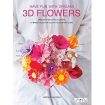 Three Dimensional Paper Flowers: Flower Origami in Three Dimensions by Hiromi Hayashi, 9786059192798
