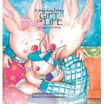 A Tiny Itsy Bitsy Gift of Life, an Egg Donor Story for Boys by Martinez Jover Carmen, 9786072907621