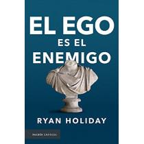 El Ego Es El Enemigo by Ryan Holiday, 9786077473947