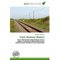 Irlam Railway Station by Evander Luther, 9786136639536