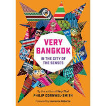 Very Bangkok: In the City of the Senses by Philip Cornwel-Smith, 9786164510432
