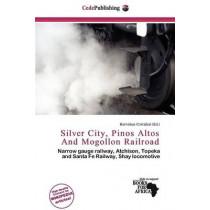 Silver City, Pinos Altos and Mogollon Railroad by Barnabas Crist Bal, 9786200449214
