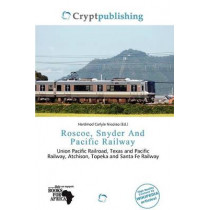 Roscoe, Snyder and Pacific Railway by Hardmod Carlyle Nicolao, 9786200464101