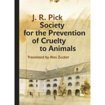 Society for the Prevention of Cruelty to Animals: A Humorous - Insofar as That Is Possible - Novella from the Ghetto by J. R. Pick, 9788024636993