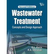 Wastewater Treatment: Concepts and Design Approach by G. L. Karia, 9788120347359