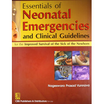 Essentials of Neonatal Emergencies and Clinical Guidelines: For the Improved Survival of the Sick of the Newborn by Nageswara Prasad Vunnava, 9788123923260