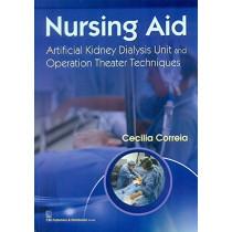 Nursing Aid: Artificial Kidney Dialysis Unit and Operation Theatre Techniques by Cecilia Correia, 9788123928487
