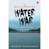 Mullaperiyar Water War by Pradeep Damodaran, 9788129135605