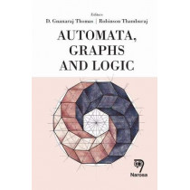 Automata, Graphs and Logic by D. Gnanaraj Thomas, 9788184876499