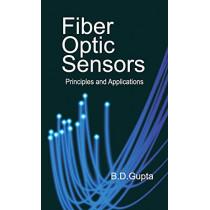 Fiber Optic Sensors: Principles and Applications by B. D. Gupta, 9788189422110